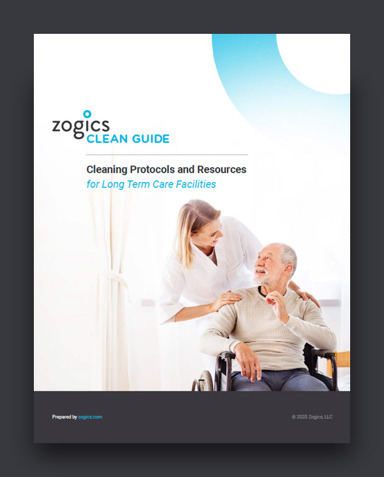 Zogics Clean Guide for Long Term Care Facilities